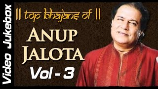 Anup Jalota Bhajans Vol: 3 | Hindi Bhajans in HD | Top 18 Bhakti Songs