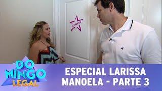 Domingo Legal (23/07/17) - Especial Larissa Manoela - Parte 3