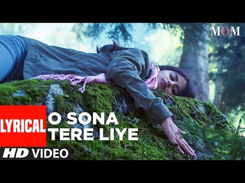 Xxx Mp4 MOM O Sona Tere Liye Lyrical Video AR Rahman Sridevi Kapoor Akshaye Khanna Nawazuddin Siddiqui 3gp Sex
