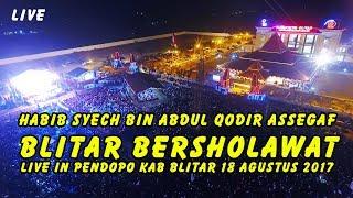 BLITAR BERSHOLAWAT HABIB SYECH ABDUL QODIR ASSEGAF LIVE IN KANIGORO BLITAR 18 AGUSTUS 2017 VIDEO HD