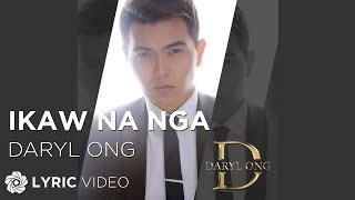 Daryl Ong - Ikaw Na Nga (Official Lyric Video)