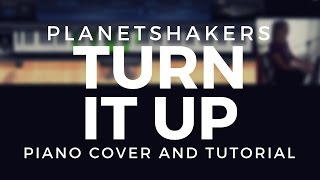 Turn It Up (Planetshakers) Piano Cover and Tutorial