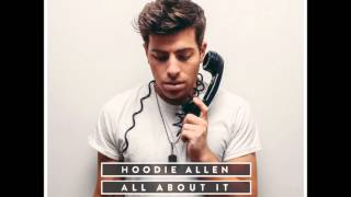 Hoodie Allen Feat Ed Sheeran All About It Official Clean Audio