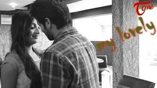 My Lovely | New Telugu Short Film 2016 | by MNR | #TeluguShortFilms