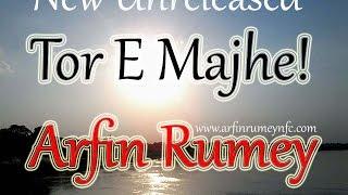 Tor e Majhe - Arfin Rumey New Track Demo fun With Aiyan