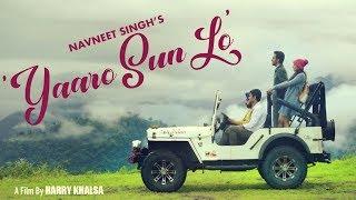 Yaaro Sun Lo - Official Video   Navneet Singh    New Friendship Song 2018  