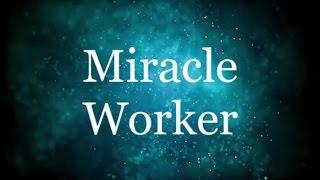 Miracle Worker - Glowreeyah ft Nathaniel Bassey (Lyrics)