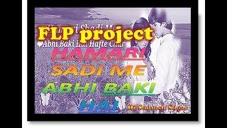 Hamari Shadi Me Abhi Baki Hai Hafte Char dj rimix song-FREE FLP- dj santosh sagar