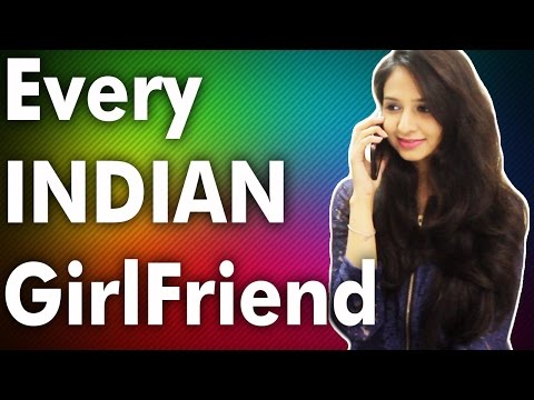 Every INDIAN GIRLFRIEND Be Like (ft. The Funkyites)    THE CRAZZY STREET