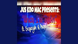 When Im Ridin' (feat. Sequoyah & Propain)