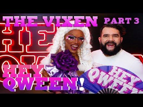 Xxx Mp4 THE VIXEN On Hey Qween Part 3 3gp Sex