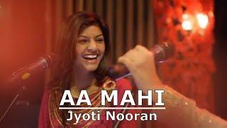 (Nooran Sisters) - 2018   Latest Sufi Song AA Mahi by Jyoti Nooran ( lyrics Miya Bakhtawar)