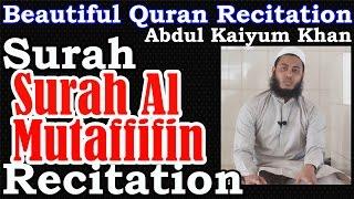Surah Al Mutaffifin Tilwat. Beautiful Quran Recitation. সুরাহ মুতাফফিফিন