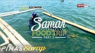 Pinas Sarap: Samar Food Trip, Part 2!