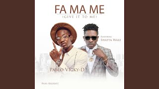 Fa Ma Me (Give It to Me) (feat. Shatta Wale)