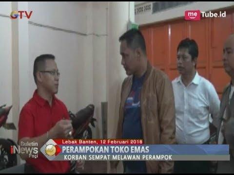 Perampokan Toko Emas Di Lebak Banten Gunakan Senjata Api - BIP 1302