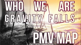 Who We Are||Gravity Falls PMV MAP