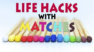 3 Simple Life Hacks With Matches