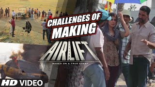 AIRLIFT |  Challenges of Making Airlift Movie | Releasing Tomorrow in Cinemas (22nd January, 2016)