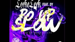 LeekeLeek_Po' Up Slow Ft DY_Prod By MoneyBeats