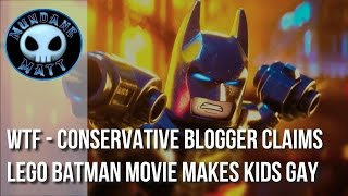 [Movies] WTF - Conservative blogger claims LEGO BATMAN MOVIE makes kids gay