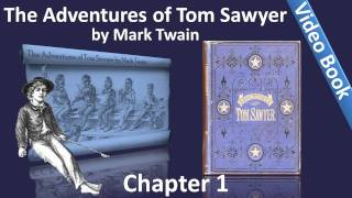 The Adventures of Tom Sawyer by Mark Twain - Chapter 01 - Tom Plays, Fights, And Hides