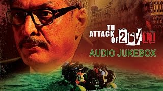 The Attacks Of 26/11 - Jukebox | Full Songs