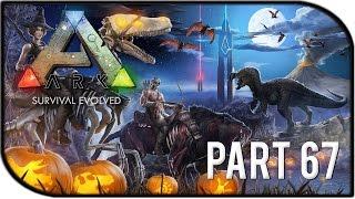 ARK: Survival Evolved Gameplay Part 67 -