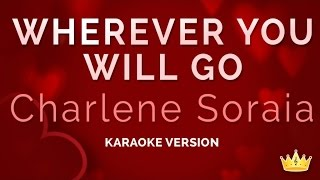 Charlene Soraia - Wherever You Will Go (Karaoke Version)