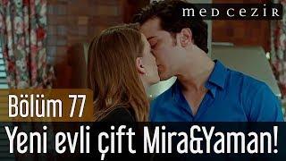 Medcezir 77.Bölüm | Final - Yeni evli çift Mira&Yaman!..