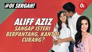 Aliff Aziz Sangap Isteri Berpantang, Kantoi Curang?