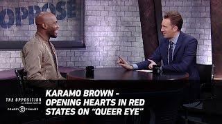 "Karamo Brown - Opening Hearts in Red States on ""Queer Eye"" - The Opposition w/ Jordan Klepper"