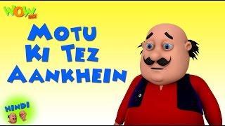 Motu Ki Tez Aankhein- Motu Patlu in Hindi - 3D Animation Cartoon -As on Nickelodeon