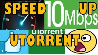 HOW TO SPEED UP uTORRENT 3.5.0 From 10 KBPS To 10 MBPS WORKING 100% - PART 1 - (2017)