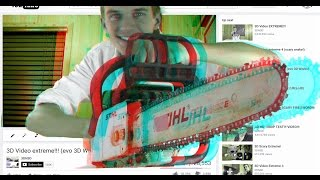3D Video Extreme CHAINSAW!!!