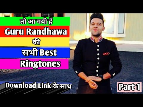 Xxx Mp4 Guru Randhawa All Songs Ringtones Guru की सभी Best Ringtones यहाँ है Part1 Download Links 3gp Sex