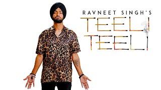 Ravneet Singh - Teeli Teeli (Full Song) Latest Punjabi Songs 2018