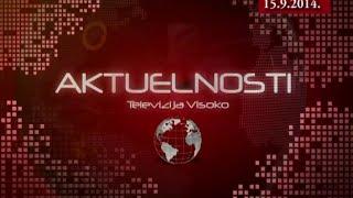 "Informativna Emisija ""AKTUELNOSTI"" - TV Visoko, 15. Septembar 2014."