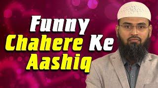 FUNNY - Chahre Ke Ashiquo Ka Bhi Ajeeb Mamla Hai Ek Nazar Padi Aur Pyar Ho Gaya By Adv. Faiz Syed