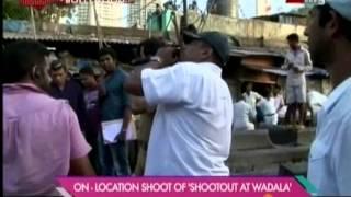 On Location Shoot of Shootout at wadala