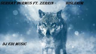 Serhat Durmus ft.  Zerrin -  Hislerim (Trap) (Lyrics) ♫DJ Edi♫