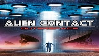Alien Contact: Outerspace - The Alien UFO Arrival Has Begun, What they DONT Want you to Know!