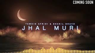 Jhal muri... Tahwid afridi bangla new song 2017.