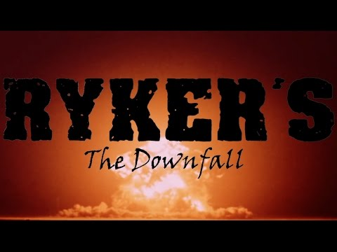 RYKER'S - The Downfall