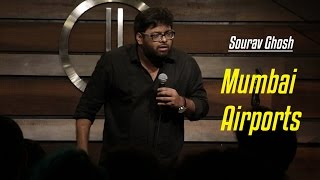 Mumbai Airports | Stand-up Comedy by Sourav Ghosh