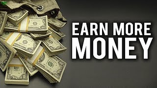 WANT TO EARN MORE MONEY? THEN DO THIS