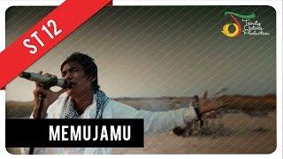 ST12 - MemujaMu   Official Video Clip