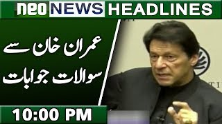 News Headlines 23 July 2019 | 10:00 PM | Neo News