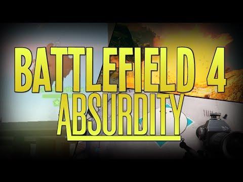 ABSURDITY - Battlefield 4 Funny Moments