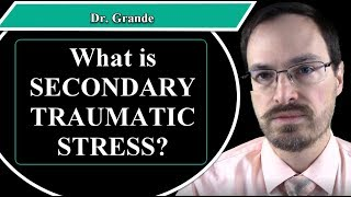 What is Secondary Traumatic Stress?
